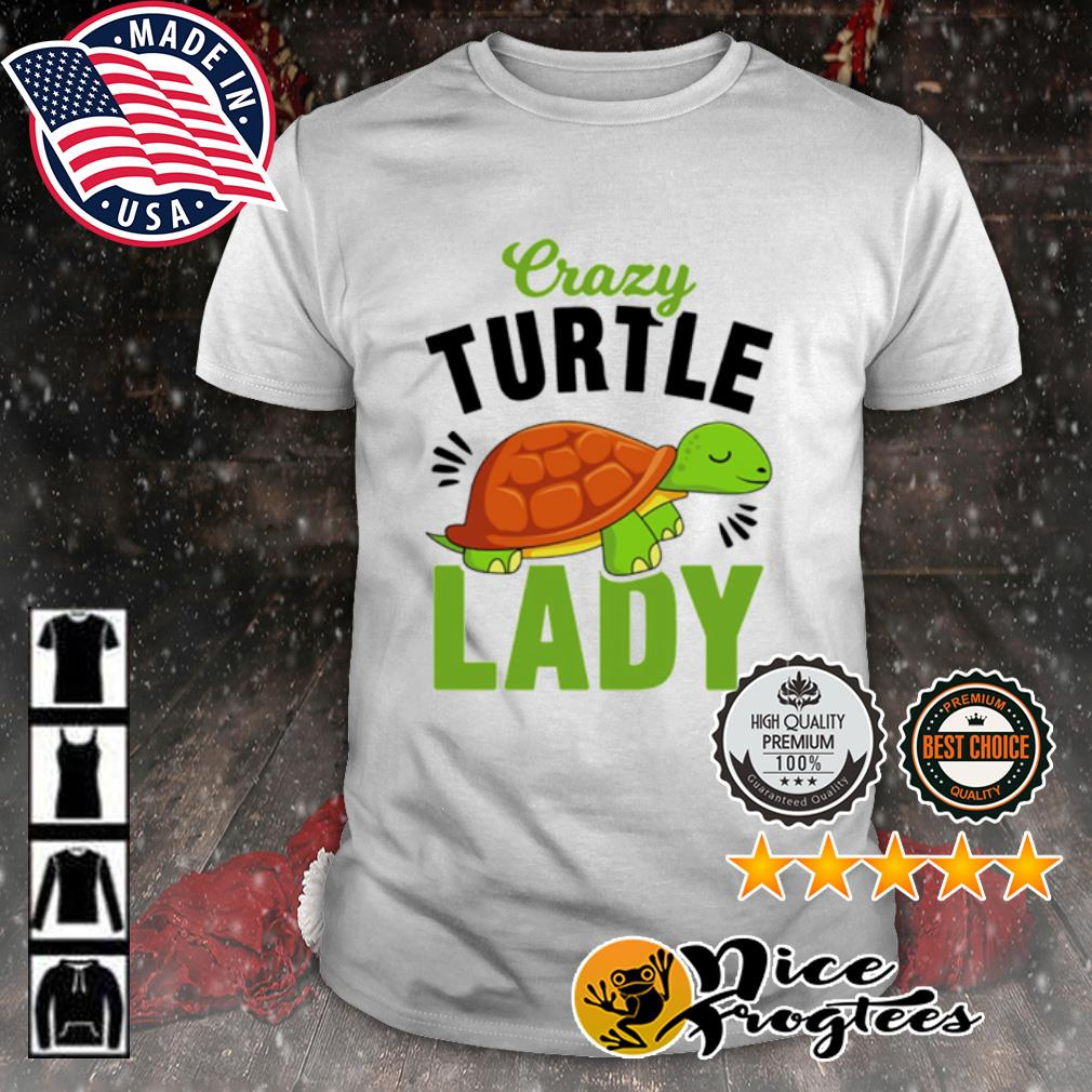 Crazy turtle lady shirt