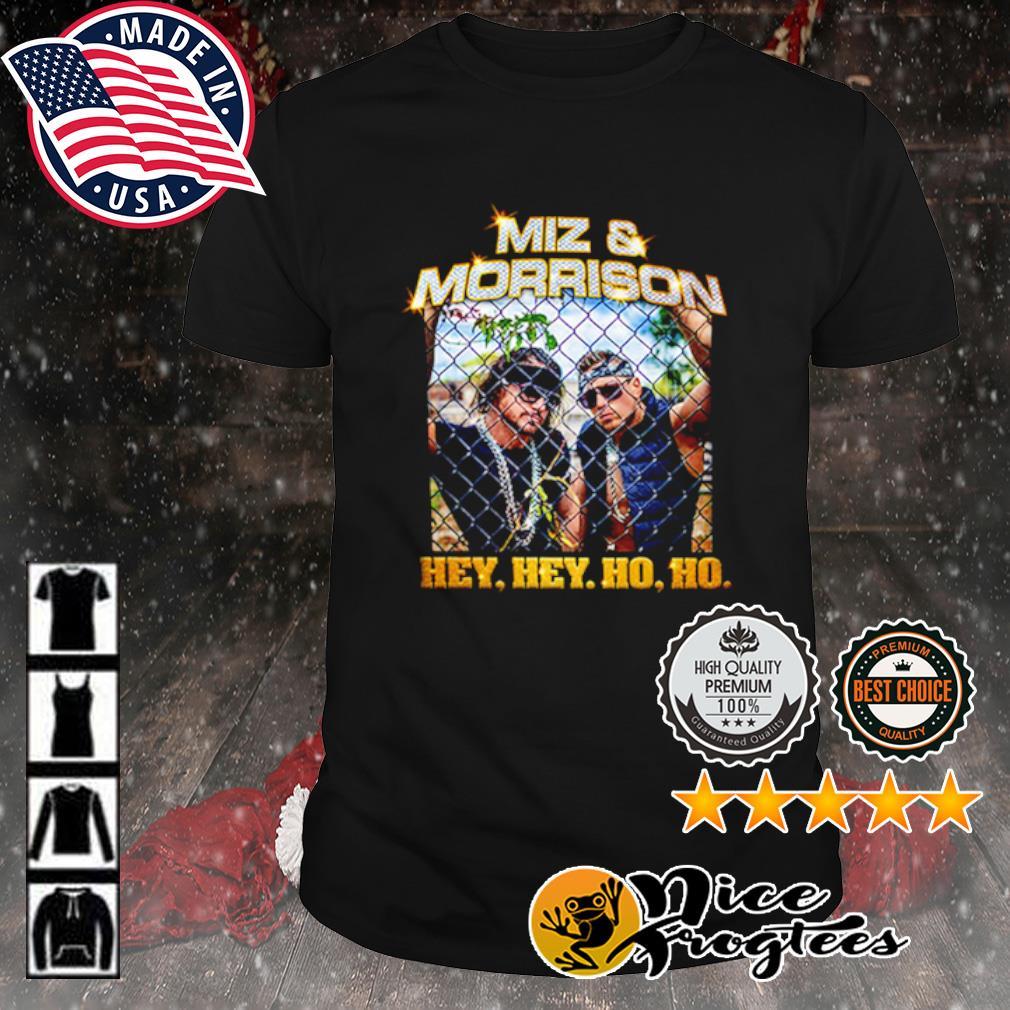 Miz and Morrison Hey, Hey, Ho, Ho shirt