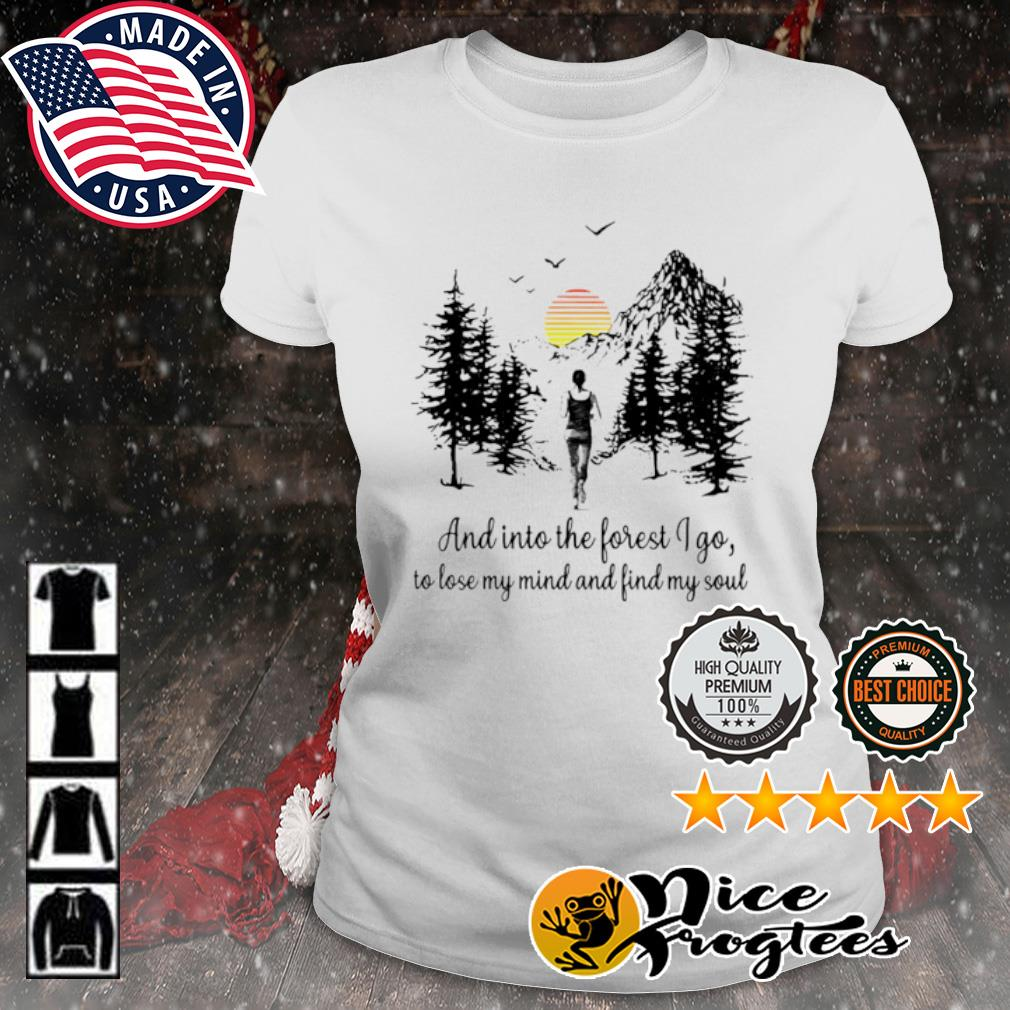 Running And Into the forest I go to lose my mind find my soul s ladies-tee