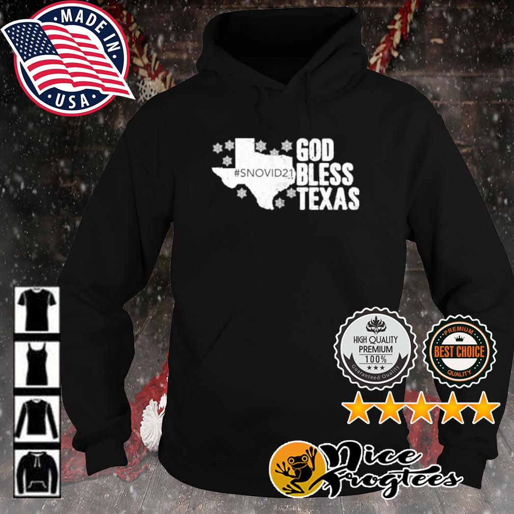 #snovid21 god bless Texas s hoodie
