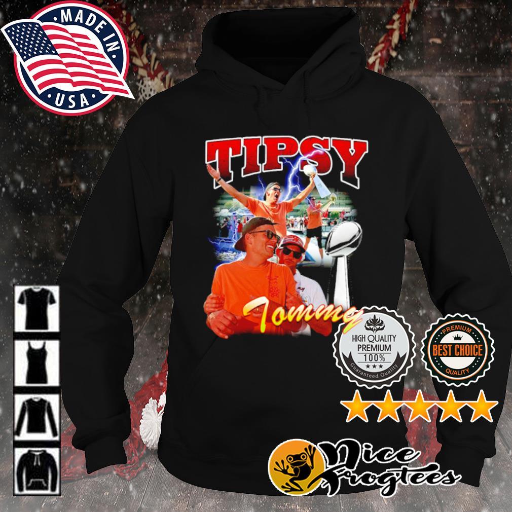 Tom Brady Tipsy Tommy s hoodie
