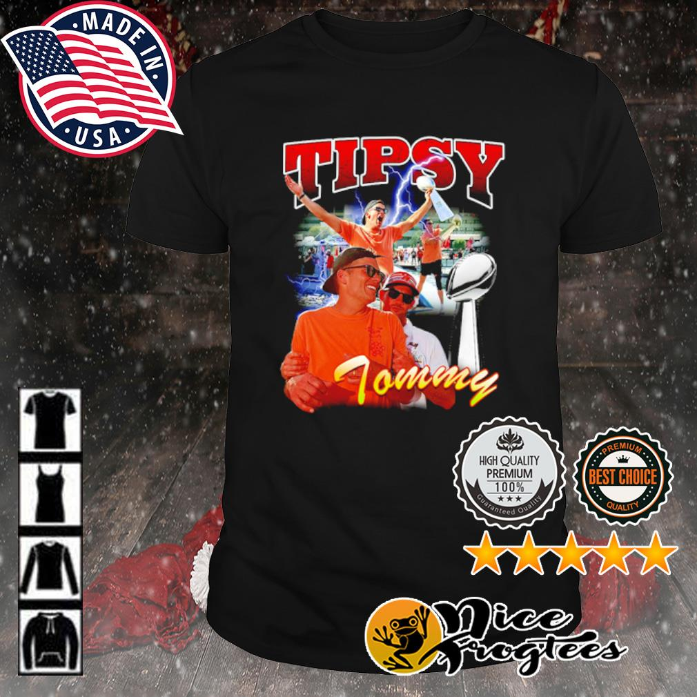 Tom Brady Tipsy Tommy shirt
