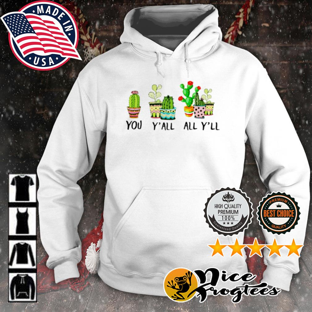 You Y'all All Y'll Cactus s hoodie