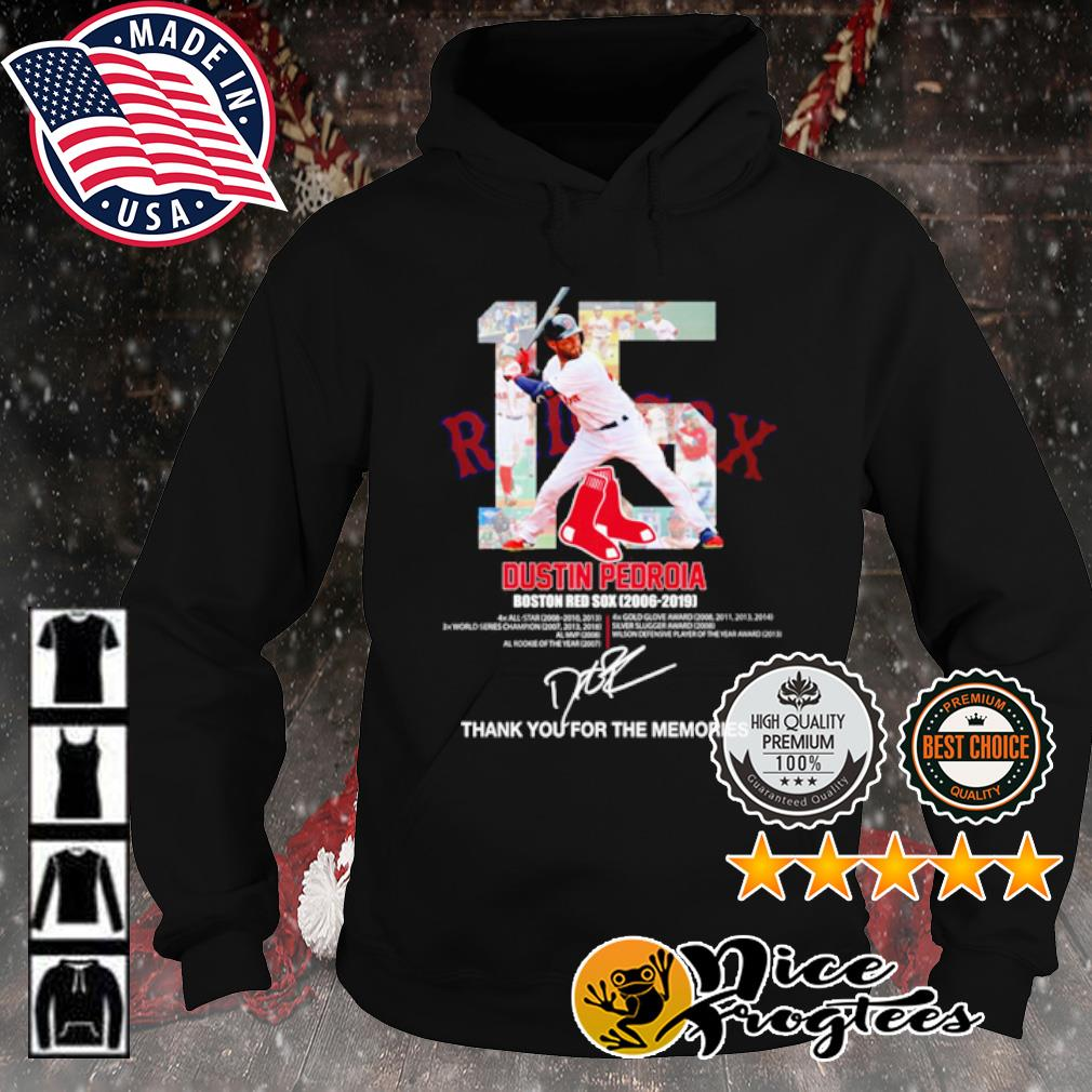 15 Dustin Pedroia Boston Red Sox 2006 2019 thank you for the memories signature s hoodie