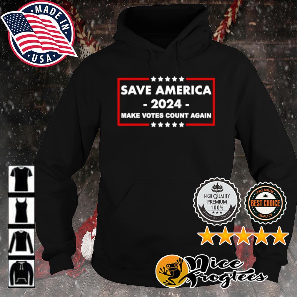 Save America 2024 make votes count again s hoodie