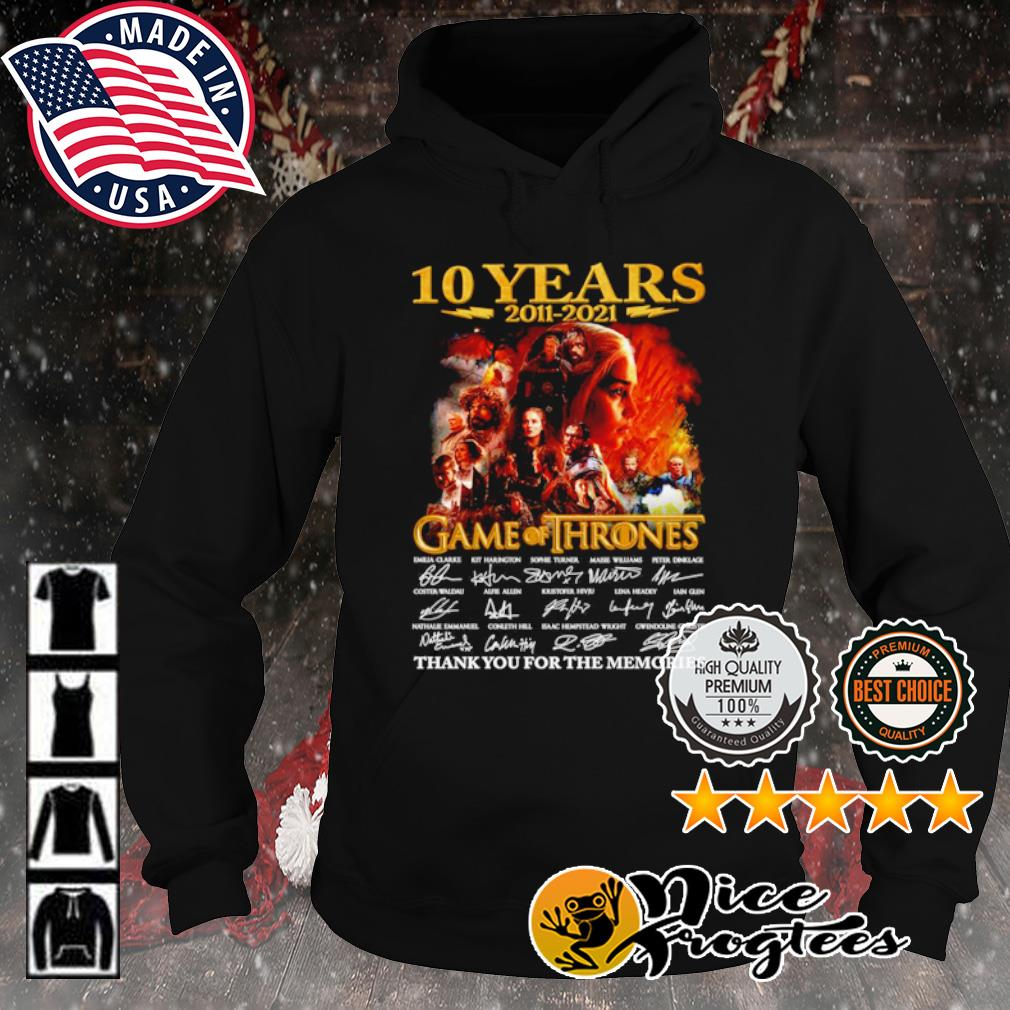 10 years 2011 2021 Game of Thrones thank you for the memories signature s hoodie