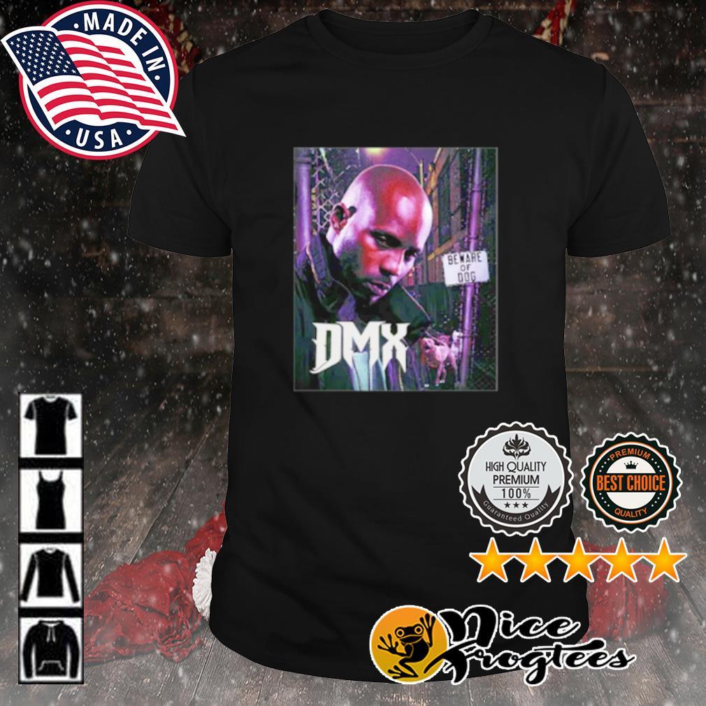 DMX beware of dog shirt