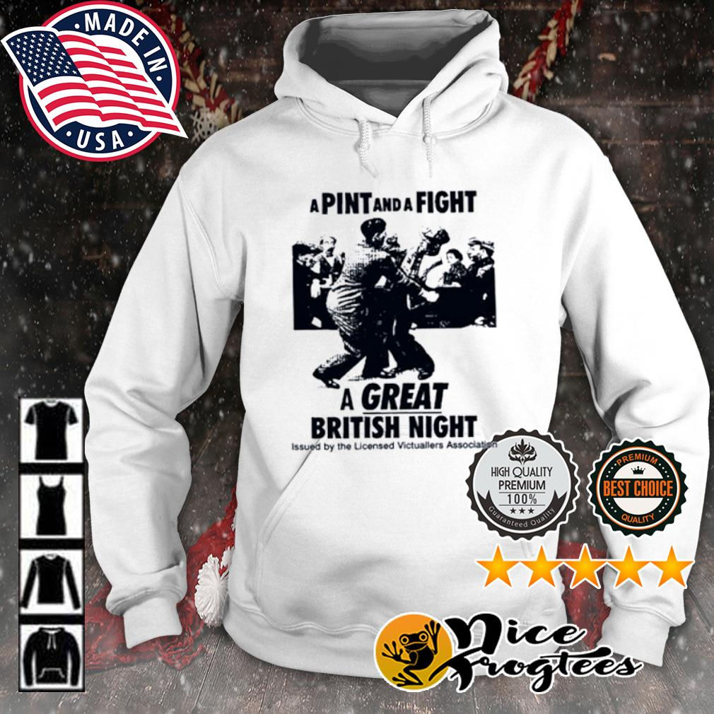 A pint and a fight a great british night issued by the licensed Victuallers Association s hoodie