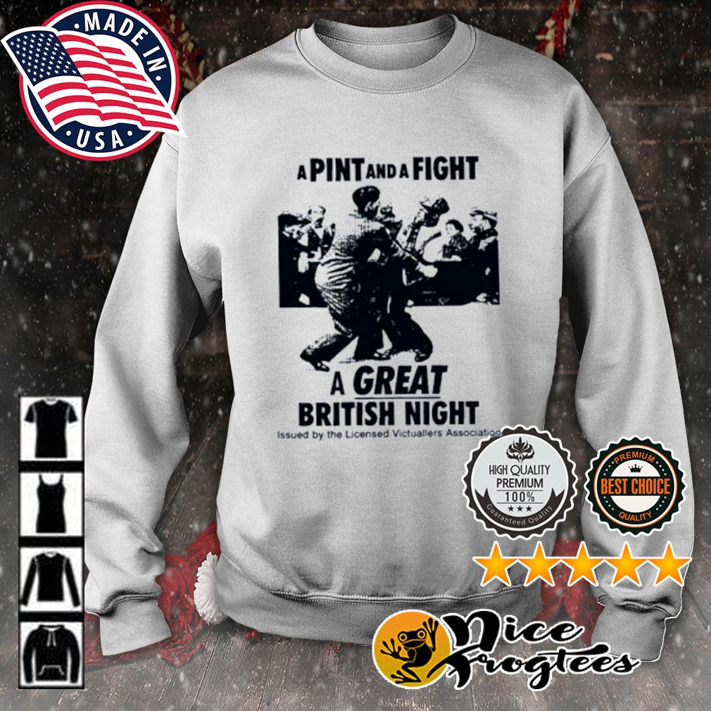 A pint and a fight a great british night issued by the licensed Victuallers Association s sweater