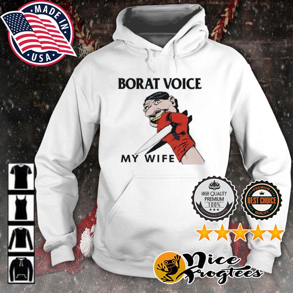 Borat voice my wife long sleeve s hoodie