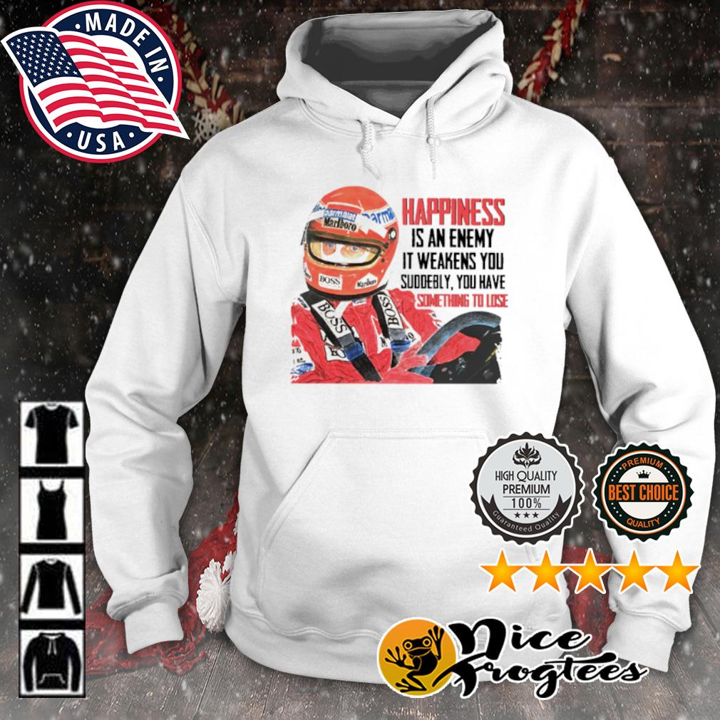 Car Racing Happiness is an enemy it weakens you suddenly s hoodie