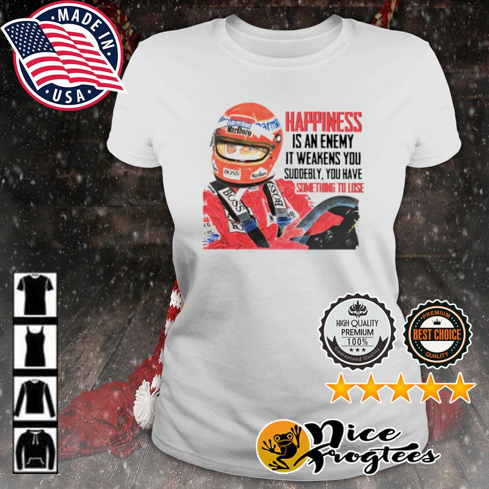 Car Racing Happiness is an enemy it weakens you suddenly s ladies-tee