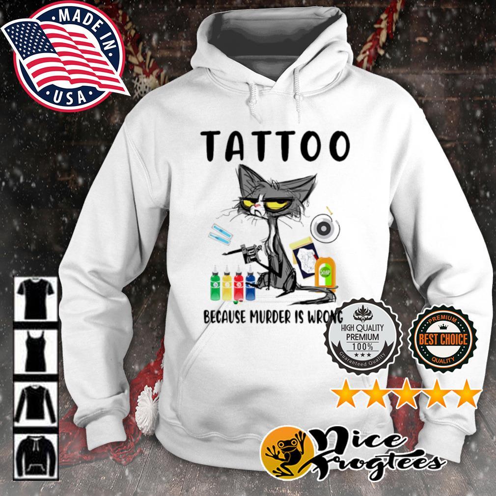 Grumpy cat tattoo because murder is wrong s hoodie