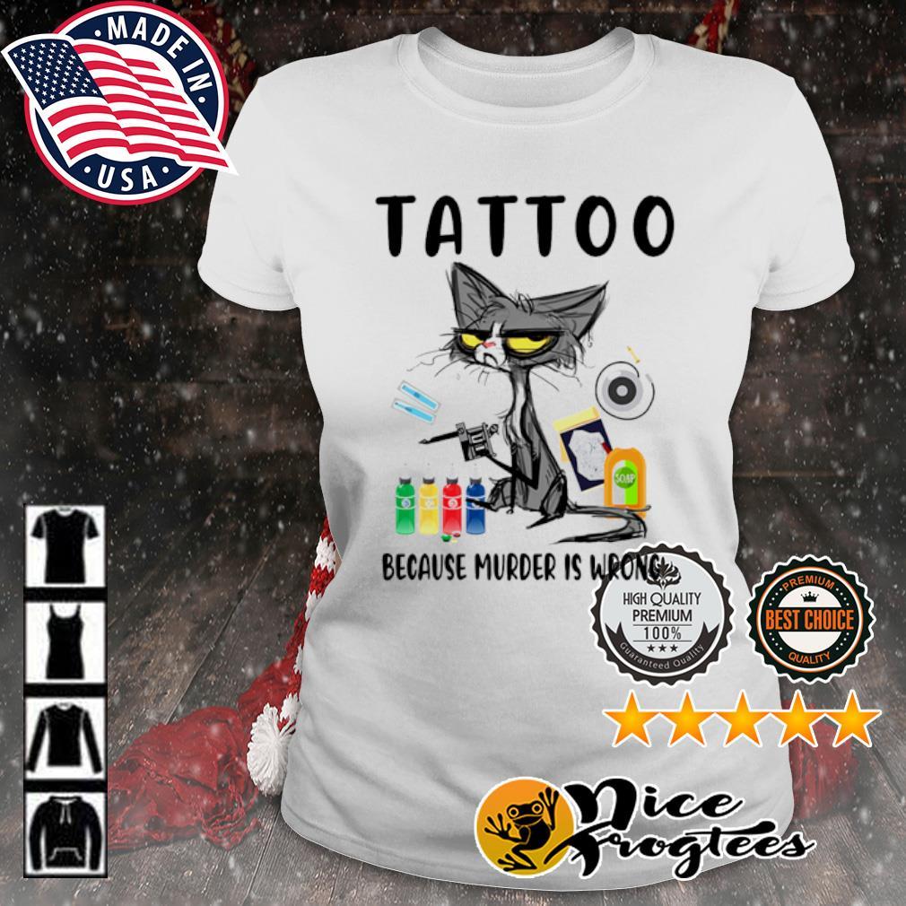 Grumpy cat tattoo because murder is wrong s ladies-tee