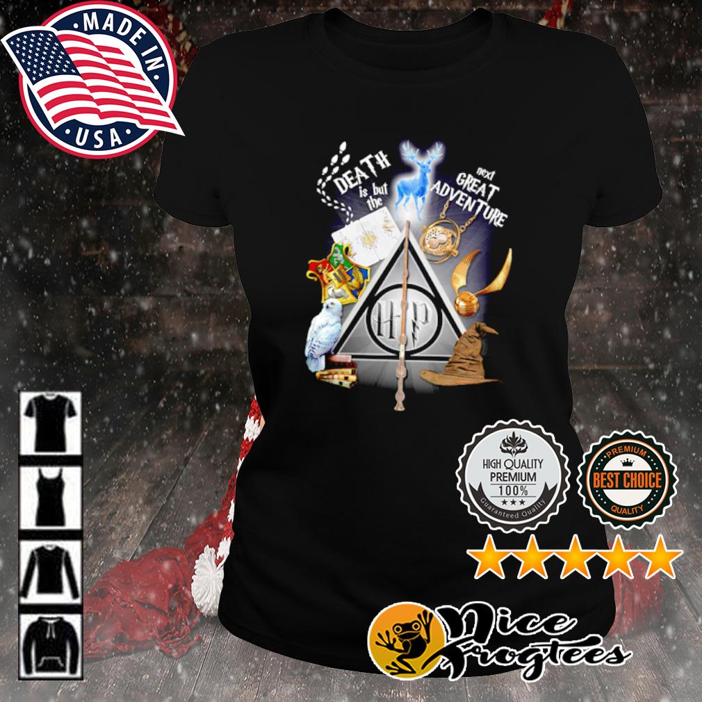 Harry Potter Death is but the next great adventure s ladies-tee