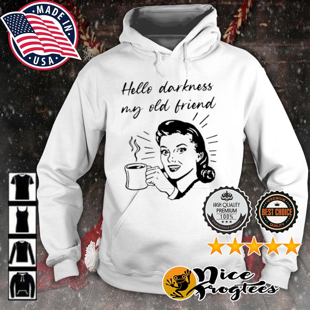 Hello darkness my old friend coffee s hoodie