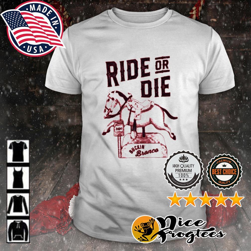 Horse Ride or die Buckin' bronco shirt