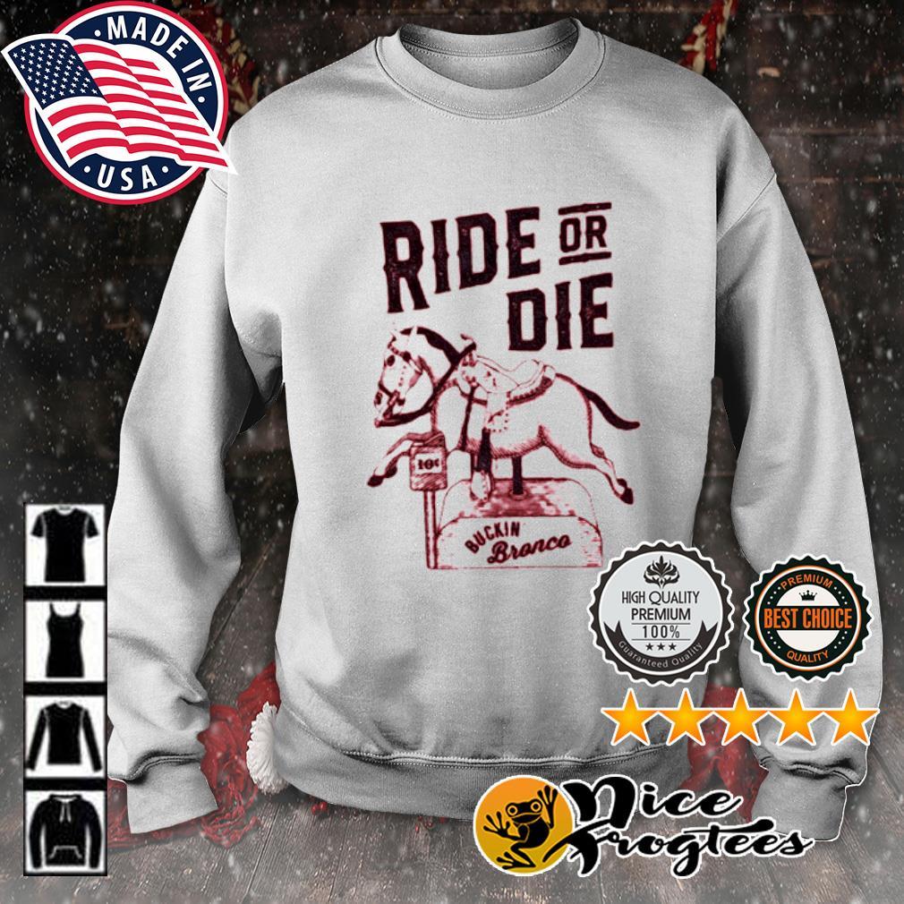 Horse Ride or die Buckin' bronco s sweater