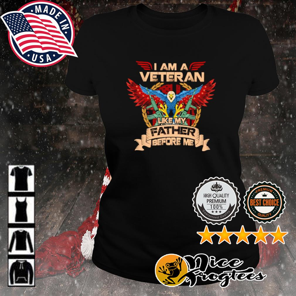 I am a veteran like my father before me s ladies-tee