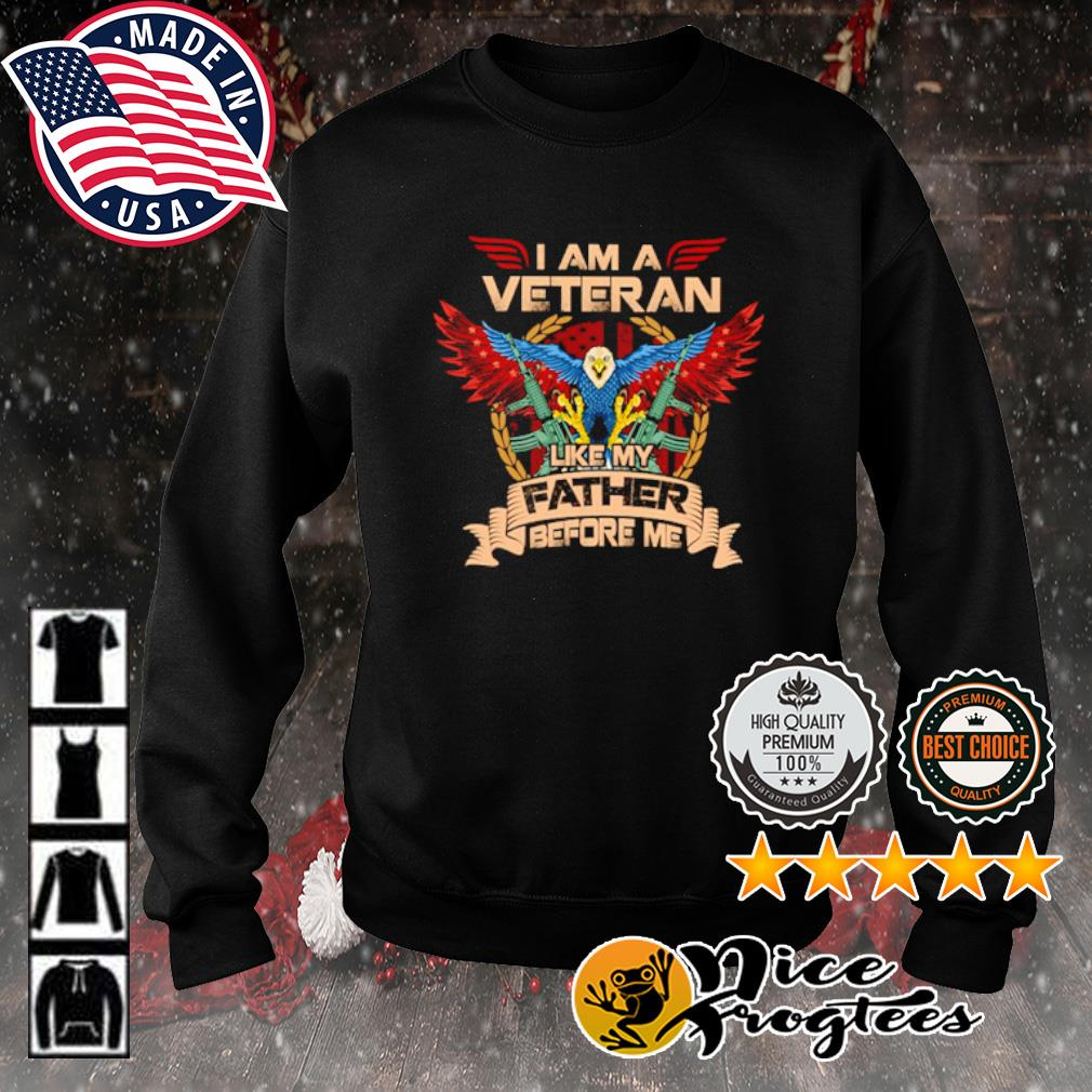 I am a veteran like my father before me s sweater