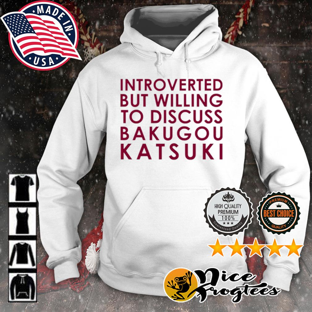 Introverted but willing to discuss Bakugou Katsuki s hoodie