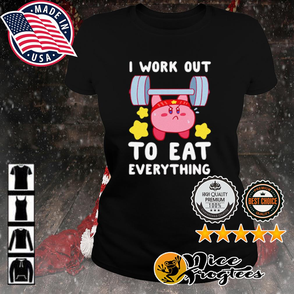Kirby I Work Out To Eat Everything s ladies-tee