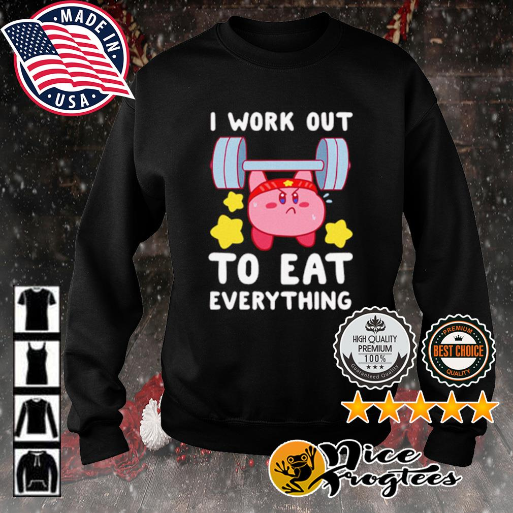 Kirby I Work Out To Eat Everything s sweater