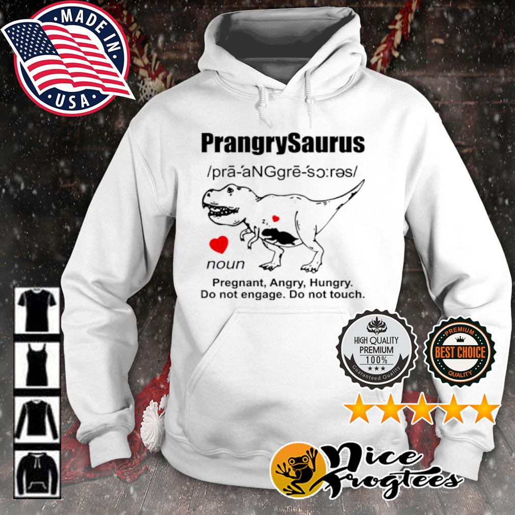 Mothers day prangrysaurus definition pregnant angry hungry s hoodie