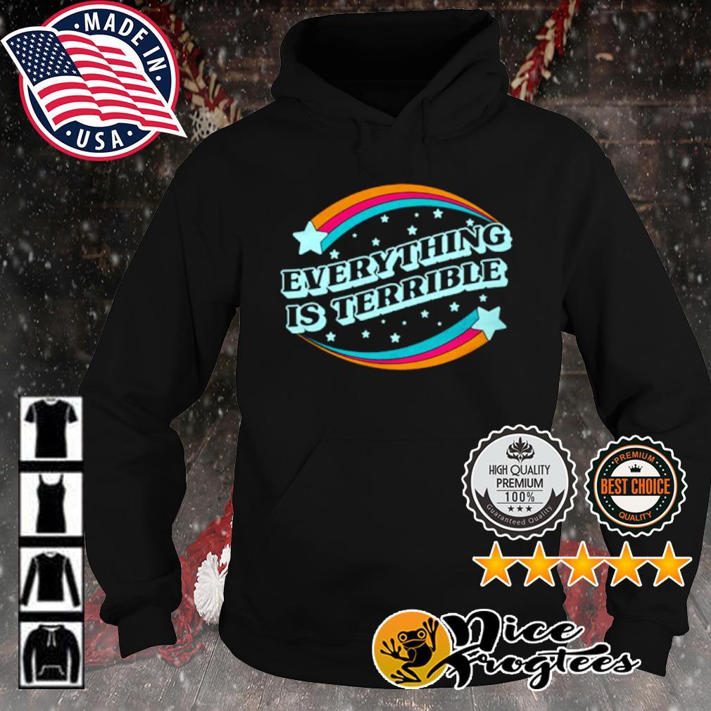 Everything is Terrible s hoodie