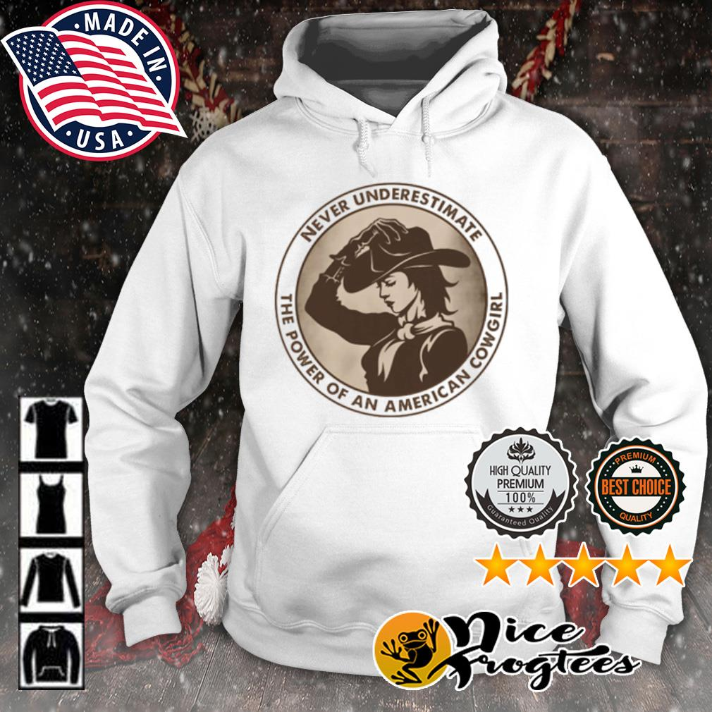 Never underestimate the power of an American Cowgirl s hoodie