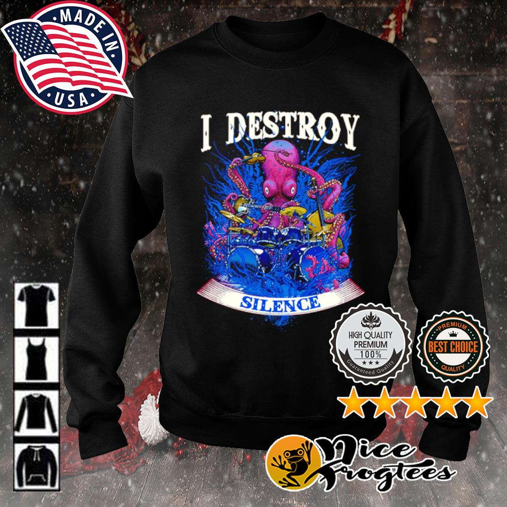 Octopus I destroy silence s sweater