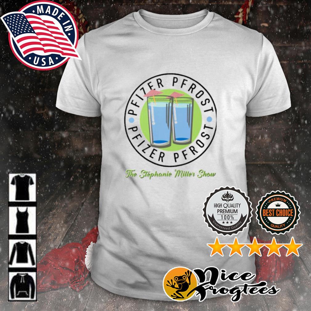 Pfizer Pfrost the stephanie miller show shirt