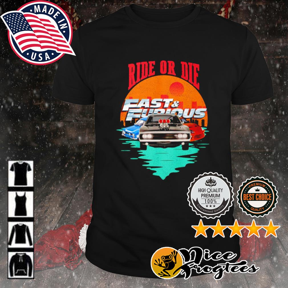 Ride or die Fast and Furious shirt