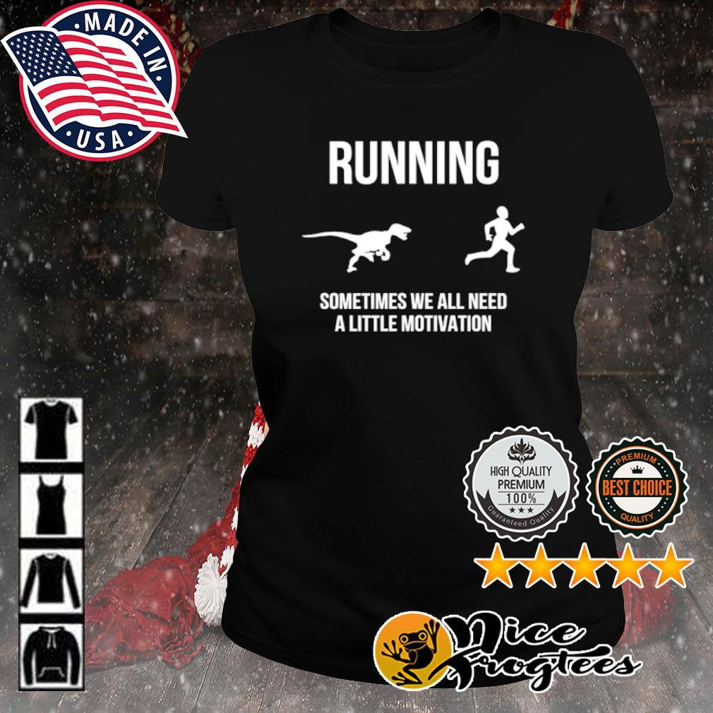Running Man and Dinosaur sometimes we all need a little motivation s ladies-tee