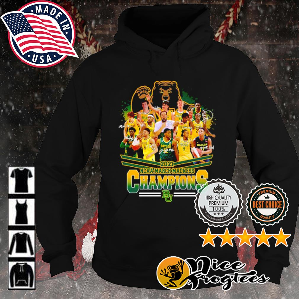 Baylor Bears 2021 NCAA March Madness Champions signature s hoodie