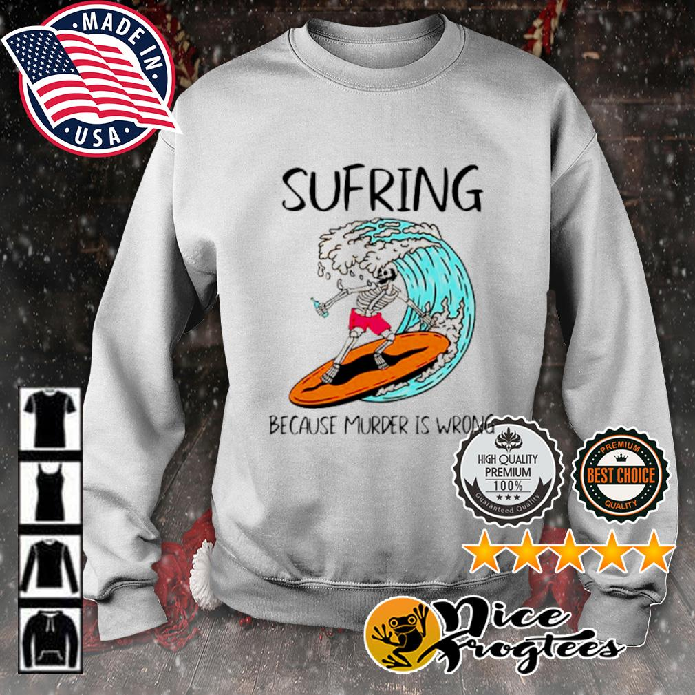 Skeleton Surfing Because Murder is Wrong s sweater