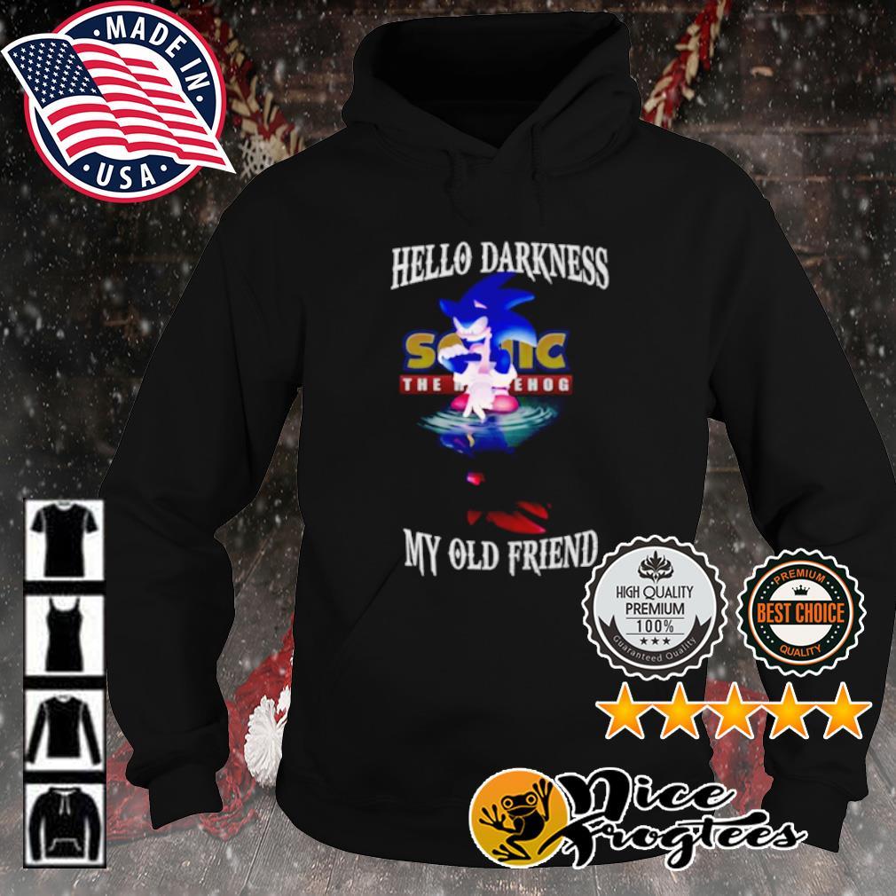 Sonic Hello Darkness my old friend s hoodie