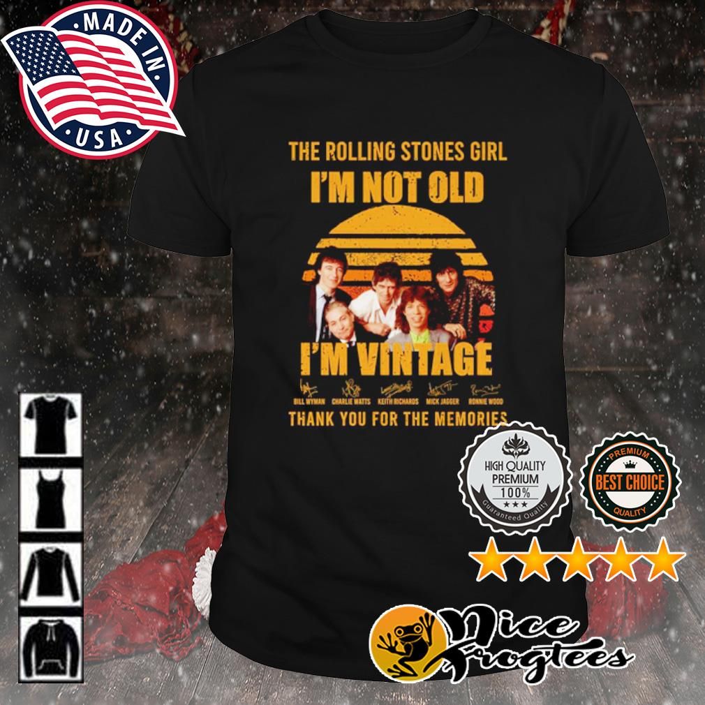 The Rolling Stones girl I'm not old I'm vintage thank you for the memories signature shirt