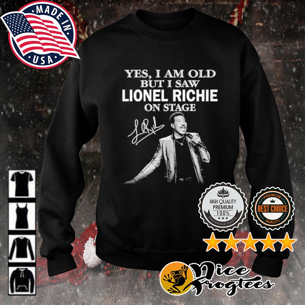 Yes I am old but I saw Lionel Richie on stage signature s sweater