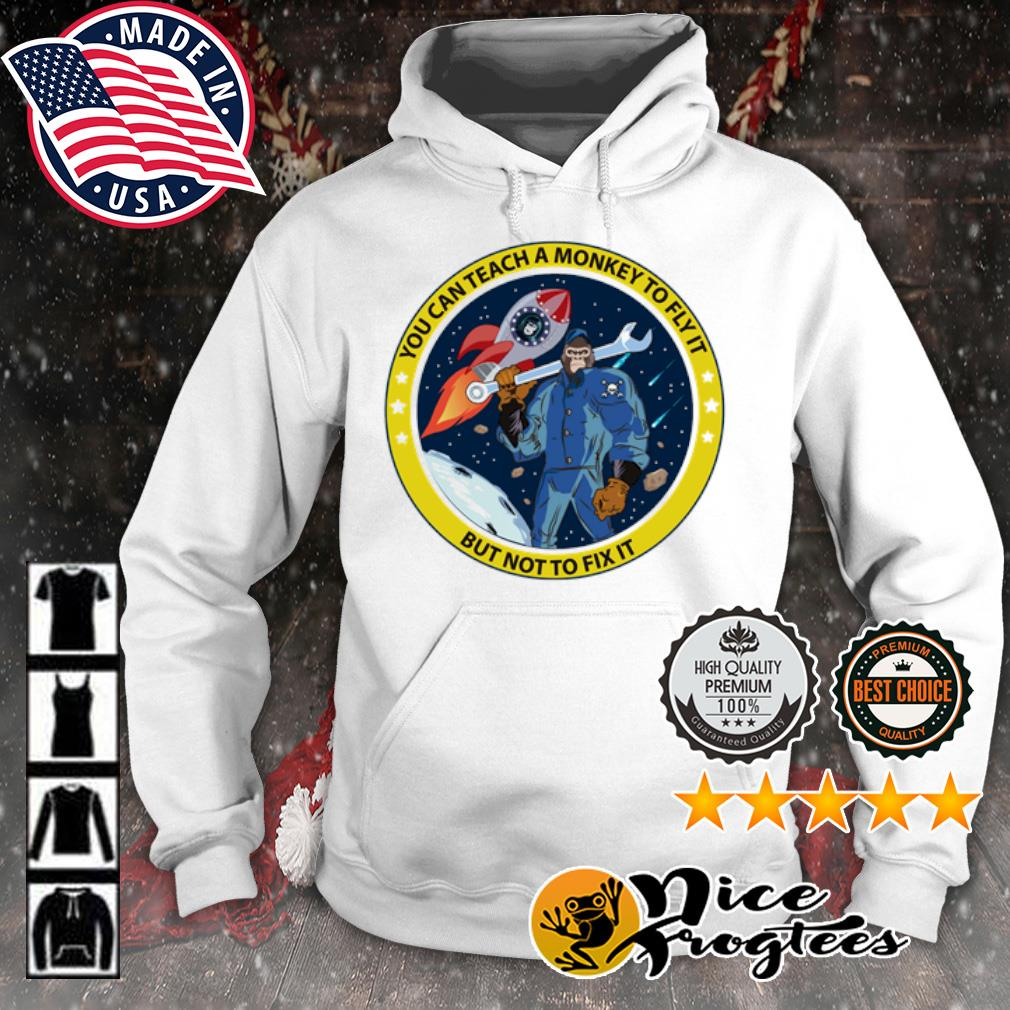 You can teach a monkey to fly it but not to fix it s hoodie