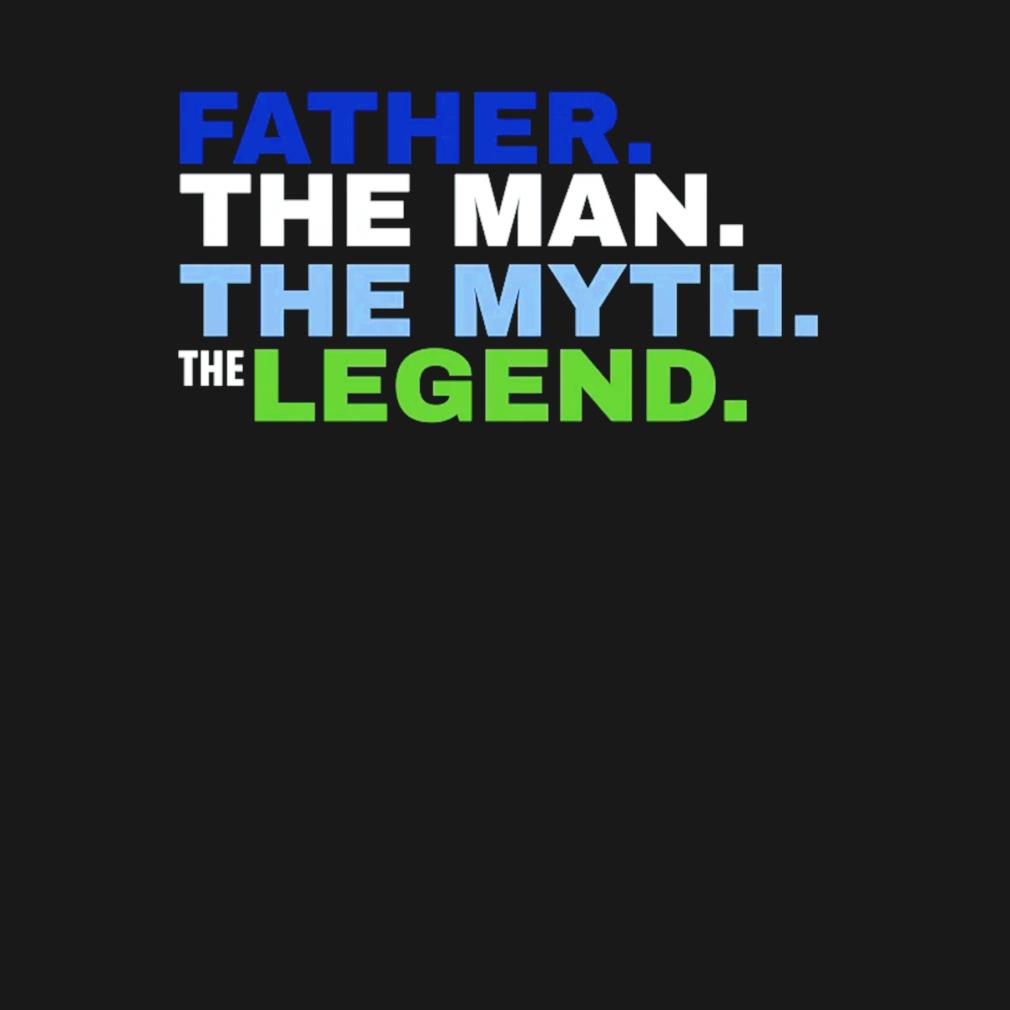 Father the man the myth the legend s t-shirt