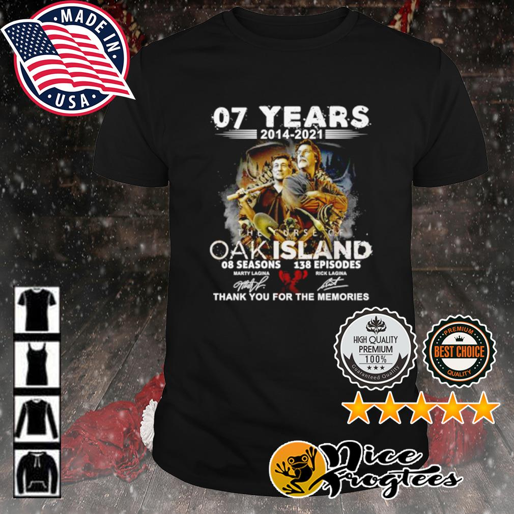 7 years 2014 2021 The Curse of Oak Island 8 seasons 139 episodes thank you for the memories signature shirt