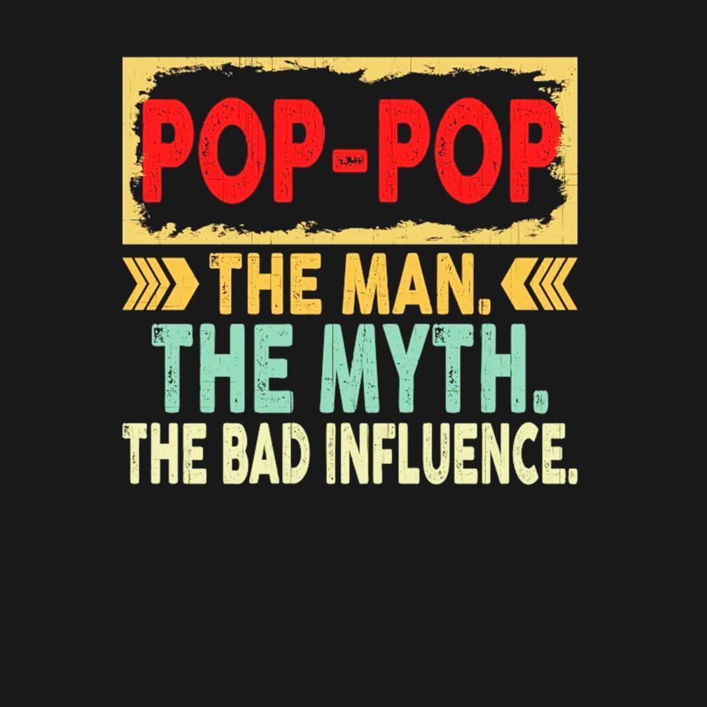 Poppop the man the myth the bad influence retro vintage s t-shirt