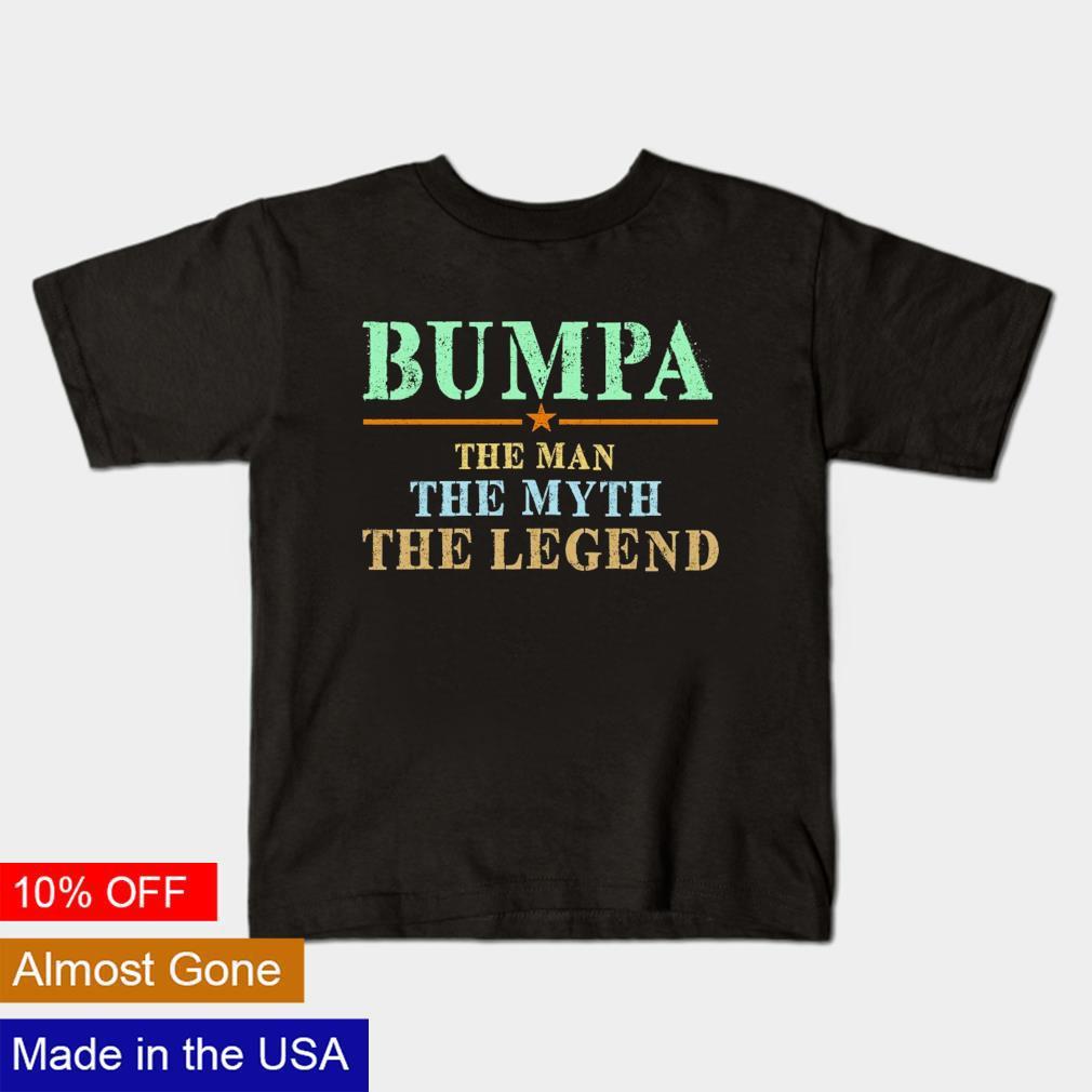 Bumpa the man the myth the legend shirt