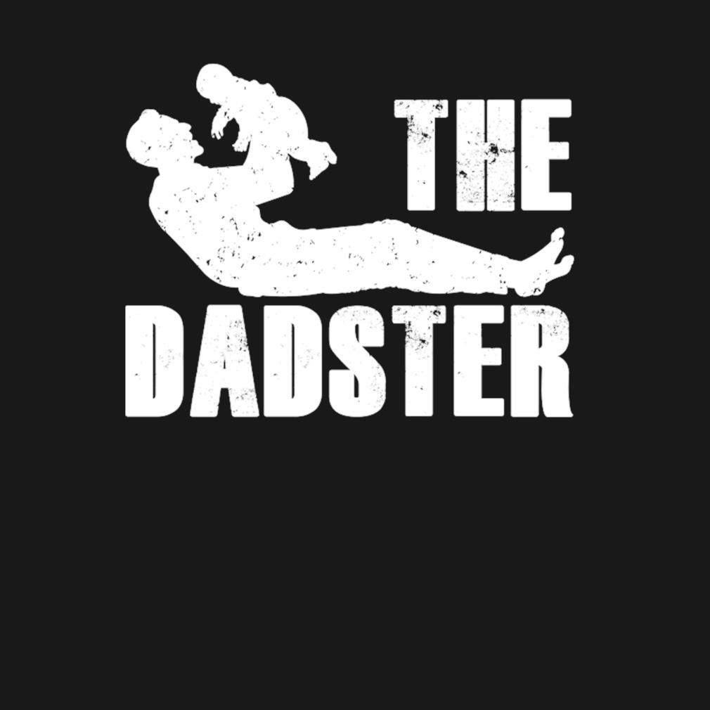 The dadster Father's Day s t-shirt
