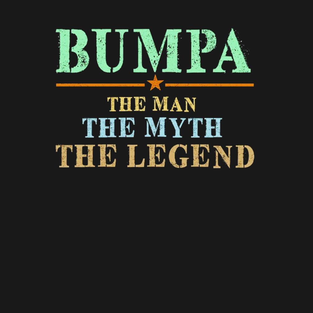 Bumpa the man the myth the legend s t-shirt