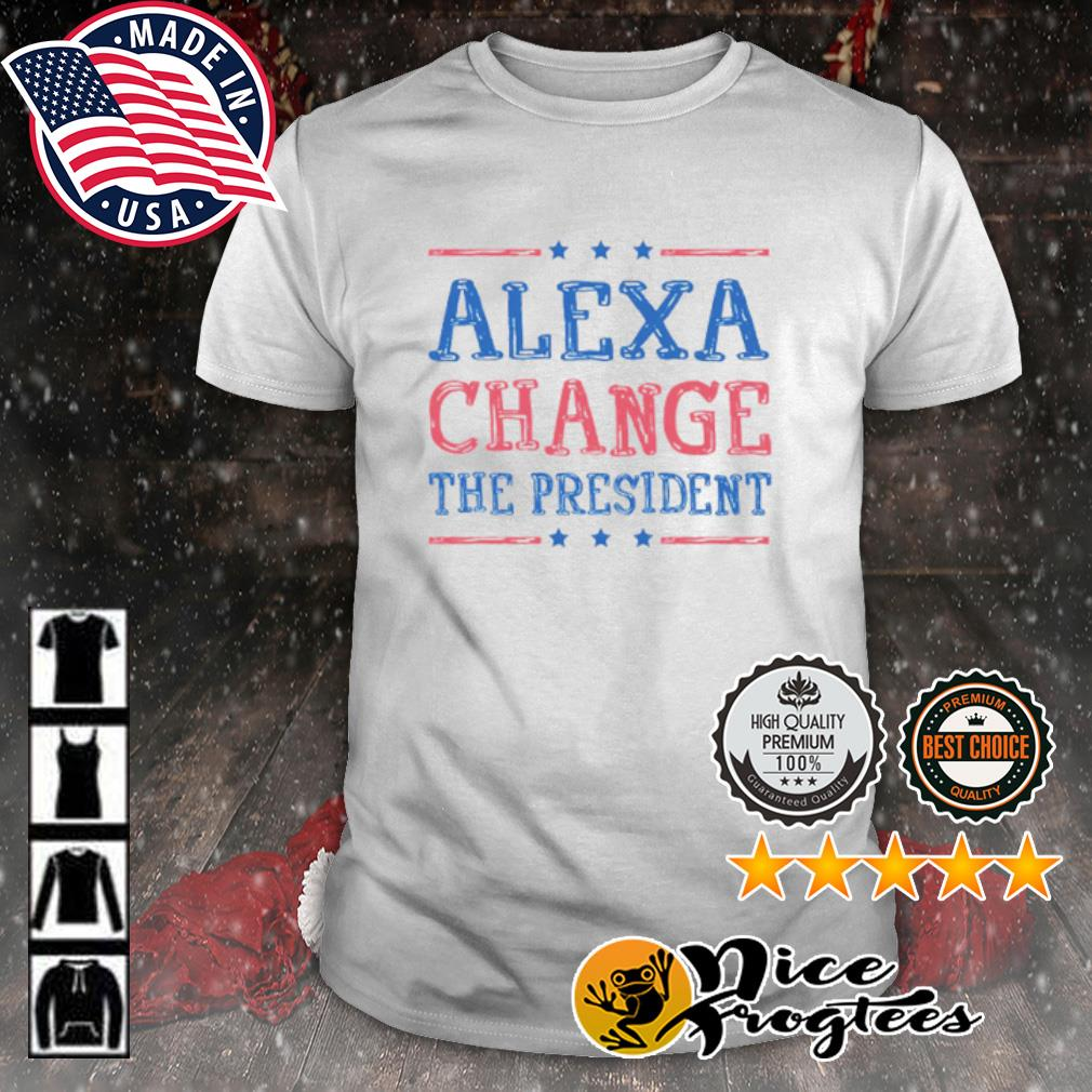 Alexa change the president shirt