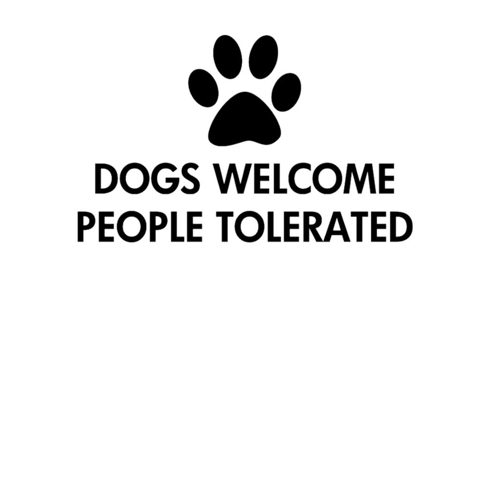Dogs welcome people tolerated s t-shirt