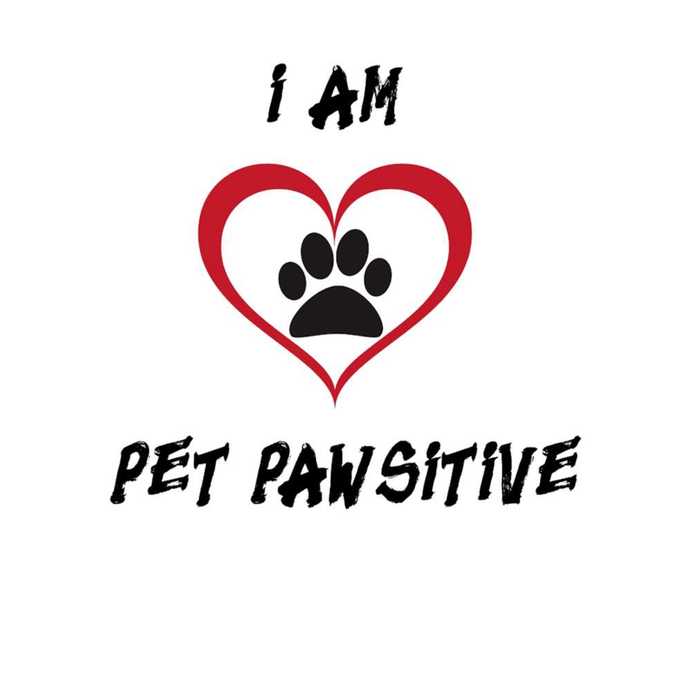 I am pet pawsitive s t-shirt