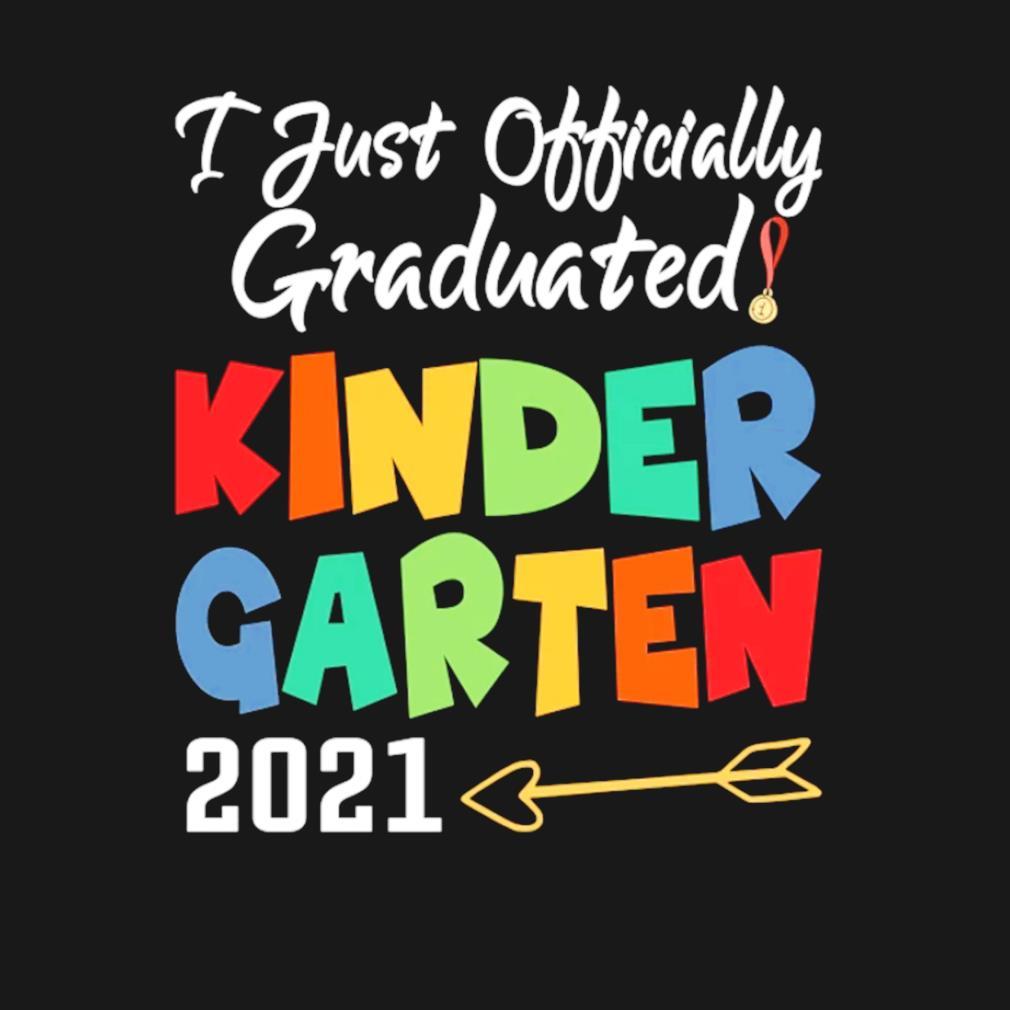 I just officially graduated kindergarten 2021 s t-shirt